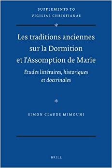Book Les traditions anciennes sur la Dormition et l'Assomption de Marie (Vigiliae Christianae, Supplements)