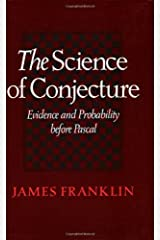 The Science of Conjecture: Evidence and Probability before Pascal Paperback