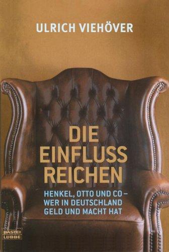 Die EinflussReichen: Henkel, Otto und Co - Wer in Deutschland die Macht