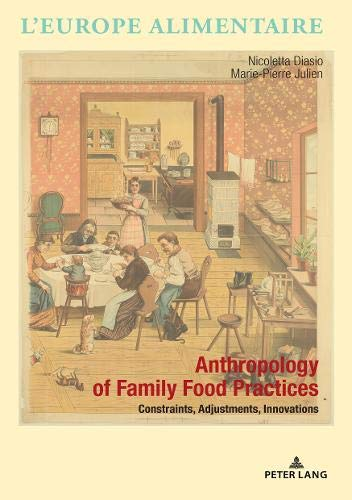 Anthropology of Family Food Practices: Constraints, Adjustments, Innovations