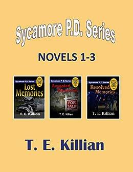 The Sycamore P. D. Series (Novels 1-3) by [Killian, T. E.]