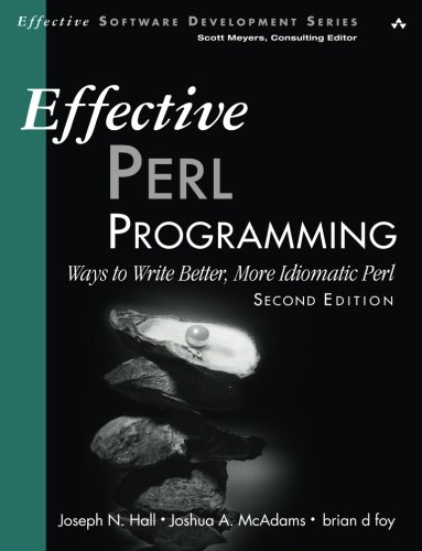 Effective Perl Programming: Ways to Write Better, More Idiomatic Perl (2nd Edition) (Effective Software Development Series) by Addison-Wesley Professional