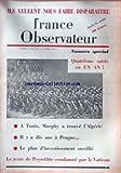 FRANCE OBSERVATEUR [No 407] du 27/02/1958 - ILS VEULENT NOUS FAIRE DISPARAITRE - QUATRIEME SAISIE EN UN AN - A TUNIS - MURPHY A TROUVE L'ALGERIE - IL Y A 10 ANS A PRAGUE - LE PLAN D'INVESTISSEMENT SACRIFIE - LE TEXTE DE PEYREFITTE CONDAMNE PAR LE VATICAN.