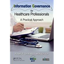 Information Governance for Healthcare Professionals: A Practical Approach