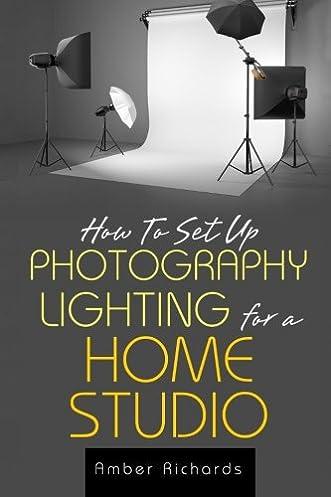 How to Set Up Photography Lighting for a Home Studio Amber Richards 9781503003873 Amazon.com Books  sc 1 st  Amazon.com & How to Set Up Photography Lighting for a Home Studio: Amber ... azcodes.com