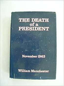 The Death of a President : November 20 - November 25 1963