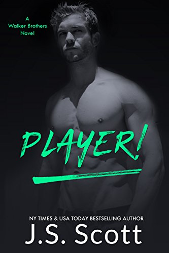 Book: Player! - A Walker Brothers Novel (The Walker Brothers Book 2) by J.S. Scott