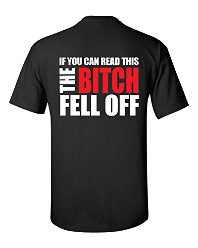 If You Can Read This The Bitch Fell Off - Back Print Mens T-Shirt