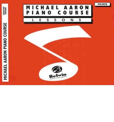 [(Michael Aaron Piano Course Lessons: Primer )] [Author: Michael Aaron] - Course Primer Piano Aaron