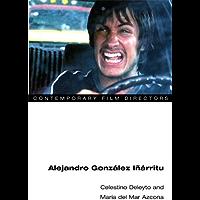 Alejandro González Iñárritu (Contemporary Film Directors) (English Edition)