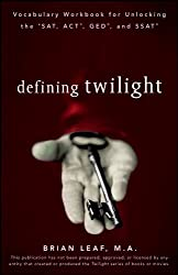 Defining Twilight: Vocabulary Workbook for Unlocking the Sat, Act, Ged, and Ssat, Epub Edition