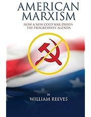 American Marxism: Our New Cold War Drives the Progressives' Agenda