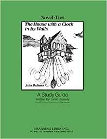 House With A Clock In Its Walls Novel Ties Study Guide