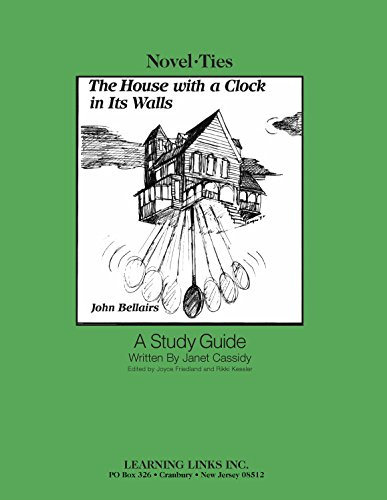 House with a Clock in Its Walls: Novel-Ties Study Guide