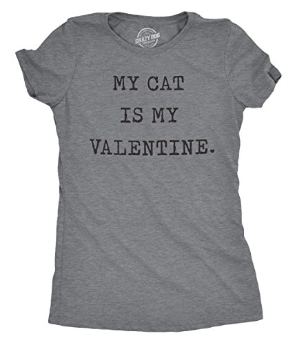 Crazy Dog T-Shirts Womens My Cat Is My Valentine Tshirt Cute Adorable Kitty Pet Lover Tee For Ladies -M