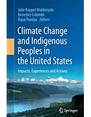 Climate Change and Indigenous Peoples in the United States: Impacts, Experiences and Actions