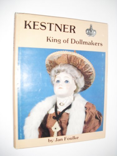 Original Doll Maker - Kestner: King of Dollmakers