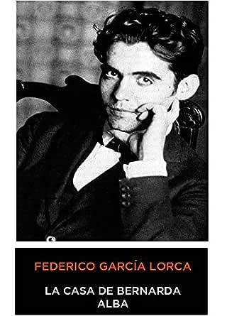 Federico García Lorca - La Casa de Bernarda Alba (Spanish Edition) 1945 eBook: García Lorca, Federico: Amazon.es: Tienda Kindle