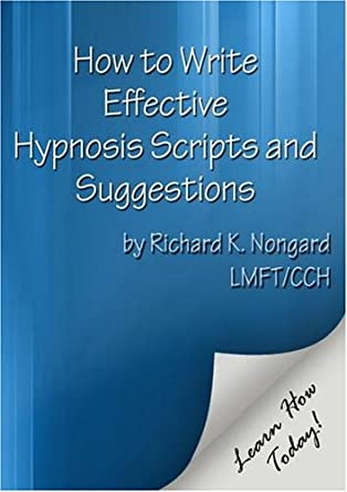 Amazon com: How to Write Effective Hypnosis Scripts and