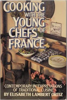 Cooking with the Young Chefs of France: Contemporary Interpretations of Traditional Cuisine