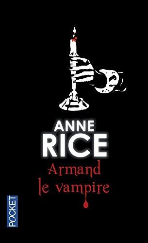 Armand le vampire (6) Poche – 19 juin 2014 Anne RICE Patrice DUVIC David CAMUS Michelle CHARRIER