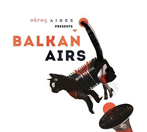 CD : Balkan Airs - Otros Aires Presents Balkan Airs (CD)
