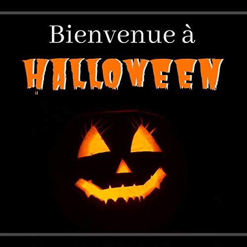 Musique Pour Halloween (Bienvenue à Halloween: Musique d'Horreur Effrayante pour les Fêtes)
