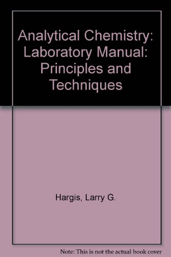 Analytical Chemistry: Principles and Techniques: Laboratory Manual