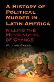 A History of Political Murder in Latin