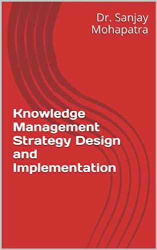 Knowledge Management Strategy Design and Implementation