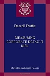 Measuring Corporate Default Risk (Clarendon Lectures in Finance) by Darrell Duffie (2011-08-15)