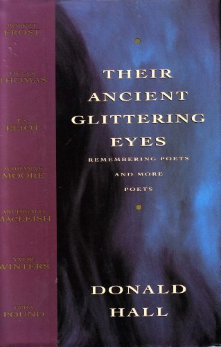 Their Ancient Glittering Eyes: Remembering Poets and More Poets