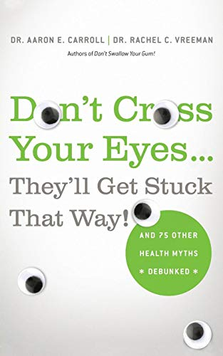 Don't Cross Your Eyes. . .They'll Get Stuck That Way!