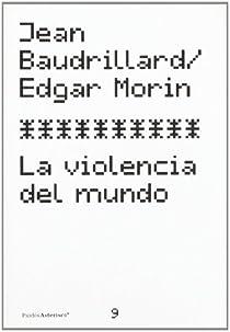 La violencia del mundo par Morin