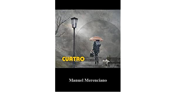 Amazon.com: Cuatro (Spanish Edition) eBook: Manuel Merenciano: Kindle Store
