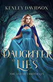 Daughter of Lies: A Reimagining of Snow White (The Andari Chronicles) (Volume 5)