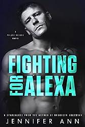 Fighting for Alexa (Fallen Heroes Book 2)