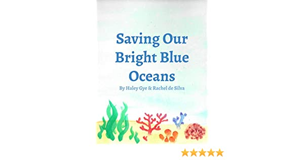 Saving Our Bright Blue Oceans (English Edition) eBook: Rachel de Silva and Haley Gye: Amazon.es: Tienda Kindle