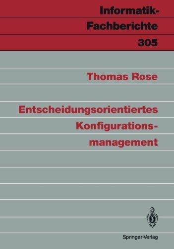Entscheidungsorientiertes Konfigurationsmanagement (Informatik-Fachberichte) (German Edition)