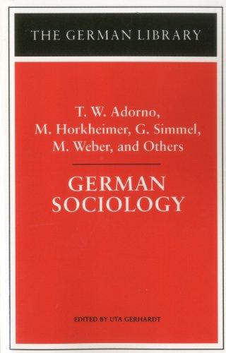 German Sociology: T.W. Adorno, M. Horkheimer, G. Simmel, M. Weber, and Others (German Library)