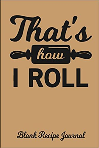 that s how i roll blank recipe journal blank cookbook blank