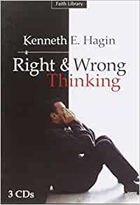 Right and wrong thinking by kenneth hagin