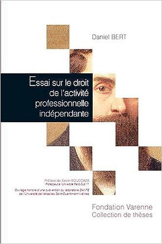En ligne Essai sur le droit de l'activité professionnelle indépendante pdf epub