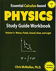 Essential Calculus-based Physics Study Guide Workbook: Waves, Fluids, Sound, Heat, and Light