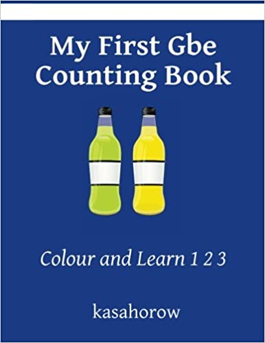 45f1b752657 My First Gbe Counting Book  Colour and Learn 1 2 3 (kasahorow English Gbe)  Paperback – Large Print