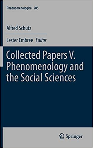 Collected Papers V. Phenomenology and the Social Sciences: 205 (Phaenomenologica)