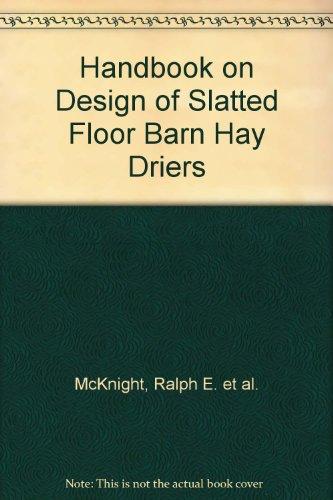 Handbook on Design of Slatted Floor Barn Hay Driers (Floor Slatted)