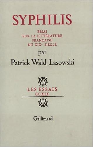 Livre Syphilis: Essai sur la littérature française du XIXe siècle pdf