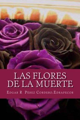 Descargar Libro Las Flores De La Muerte Edgar R Pérez C