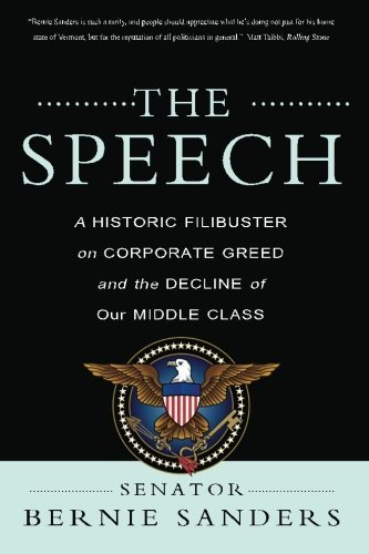 The Speech: A Historic Filibuster on Corporate Greed and the Decline of Our Middle Class by Bernie Sanders (2012-01-07)